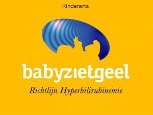 Kinderarts Richtlijn Preventie Diagnostiek en Behandeling van Hyperbilirubinemie