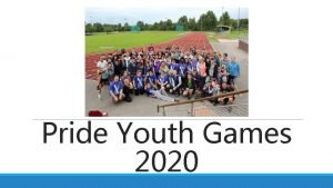 Pride Youth Games 2020 What is Pride Youth