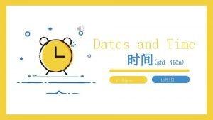 Dates and Time sh jin Li Xinyu 107
