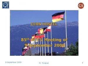 CERN HOSTEL 85 th ACCU Meeting of 9