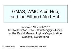 WMO GMAS WMO Alert Hub and the Filtered
