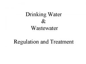 Drinking Water Wastewater Regulation and Treatment Drinking Water