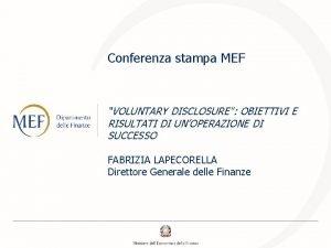 Conferenza stampa MEF VOLUNTARY DISCLOSURE OBIETTIVI E RISULTATI