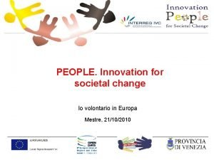 PEOPLE Innovation for societal change Io volontario in
