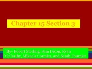 Chapter 15 Section 3 By Robert Sterling Sam