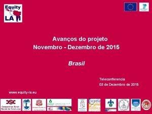 Avanos do projeto Novembro Dezembro de 2015 Brasil