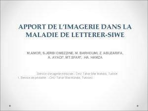 APPORT DE LIMAGERIE DANS LA MALADIE DE LETTERERSIWE