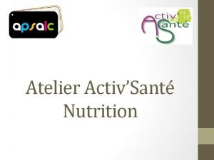 Atelier ActivSant Nutrition Que signifie bien manger Adopter