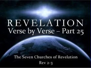 Verse by Verse Part 25 The Seven Churches