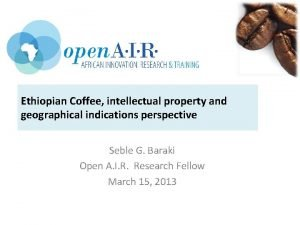 Ethiopian Coffee intellectual property and geographical indications perspective