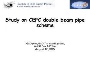 Study on CEPC double beam pipe scheme XIAO