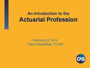 An Introduction to the Actuarial Profession February 28