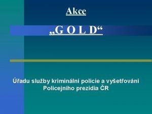 Akce G O L D adu sluby kriminln