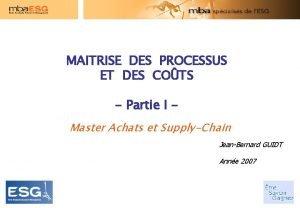 MAITRISE DES PROCESSUS ET DES COTS Partie I