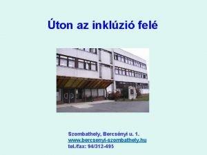 ton az inklzi fel Szombathely Bercsnyi u 1