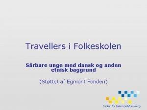 Travellers i Folkeskolen Srbare unge med dansk og