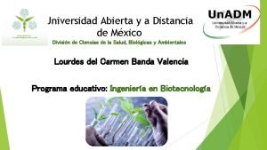 Universidad Abierta y a Distancia de Mxico Divisin