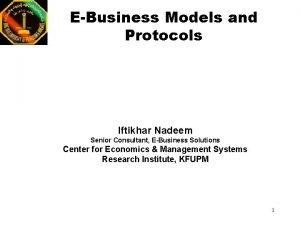 EBusiness Models and Protocols Iftikhar Nadeem Senior Consultant