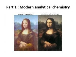 Part 1 Modern analytical chemistry Analytical techniques Qualitative