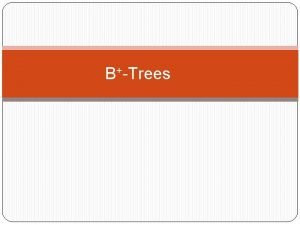BTrees Motivation An AVL tree with N nodes