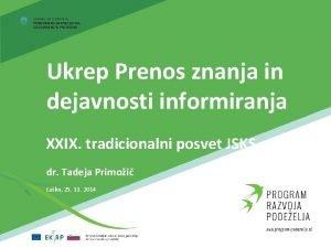 Ukrep Prenos znanja in dejavnosti informiranja XXIX tradicionalni
