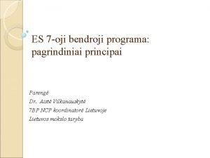 ES 7 oji bendroji programa pagrindiniai principai Pareng
