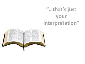 thats just your interpretation thats just your interpretation