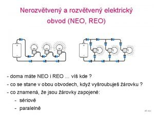 Nerozvtven a rozvtven elektrick obvod NEO REO doma