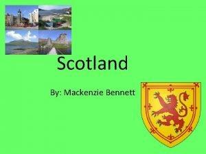 Scotland By Mackenzie Bennett Scotland v Government Constitutional