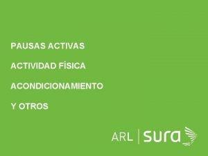 PAUSAS ACTIVIDAD FSICA ACONDICIONAMIENTO Y OTROS L ARP