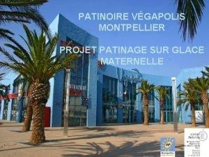 PATINOIRE VGAPOLIS MONTPELLIER PROJET PATINAGE SUR GLACE MATERNELLE