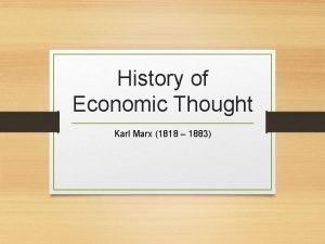 History of Economic Thought Karl Marx 1818 1883