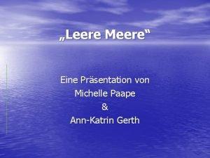 Leere Meere Eine Prsentation von Michelle Paape AnnKatrin