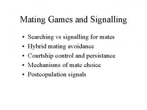 Mating Games and Signalling Searching vs signalling for