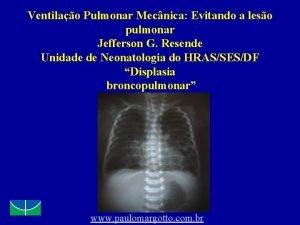 Ventilao Pulmonar Mecnica Evitando a leso pulmonar Jefferson