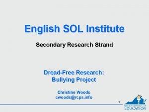 English SOL Institute Secondary Research Strand DreadFree Research