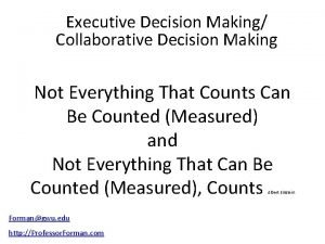 Executive Decision Making Collaborative Decision Making Not Everything