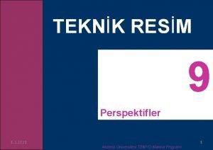TEKNK RESM Perspektifler 1 3 2021 Akdeniz niversitesi
