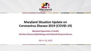 Maryland Situation Update on Coronavirus Disease 2019 COVID19