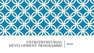 ENTREPRENEURIAL DEVELOPMENT PROGRAMME IIB com MEANING The meaning