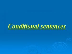 Conditional sentences Zero conditional if when If clause