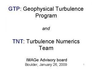 GTP Geophysical Turbulence Program and TNT Turbulence Numerics