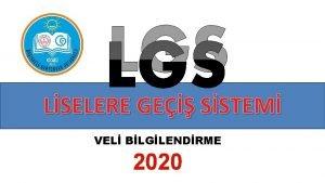 LGS LSELERE GE SSTEM VEL BLGLENDRME 2020 8inci