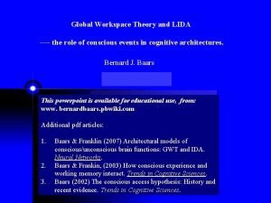 Global Workspace Theory and LIDA the role of