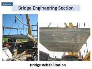 Bridge Engineering Section Bridge Rehabilitation Bridge Engineering Section