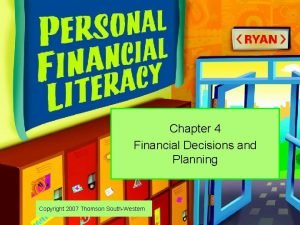 Chapter 4 Financial Decisions and Planning Copyright 2007