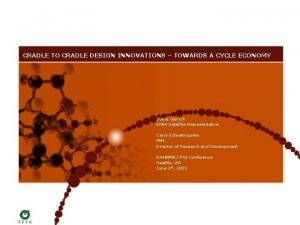 CRADLE TO CRADLE DESIGN INNOVATIONS TOWARDS A CYCLE