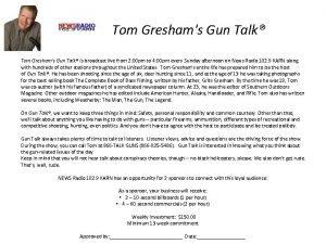 Tom Greshams Gun Talk is broadcast live from