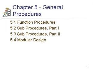 Chapter 5 General Procedures 5 1 Function Procedures