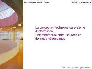Colloque INTDCNAM Dicen CNAM 31 janvier 2012 La